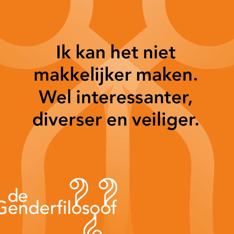 """De Genderfilosoof: """"Ik kan het niet makkelijker maken. Wel interessanter, diverser en veiliger"""""""